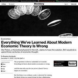 Everything We've Learned About Modern Economic Theory Is Wrong