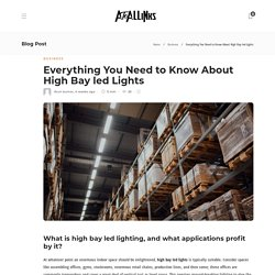Everything You Need to Know About High Bay led Lights - AtoAllinks