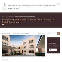 Everything You Need to Know About Living in Retal Apartments -