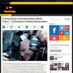 Is Everything in the Mainstream Media Fake? – 6 Examples of Media Manipulation - Knowledge Sharing