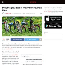 Everything You Need To Know About Mountain Bikes - The Seeker Newspaper Cornwall