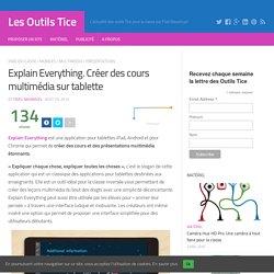 Explain Everything. Créer des cours multimédia sur tablette – Les Outils Tice
