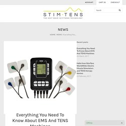 Everything You Need To Know About EMS And TENS Machines
