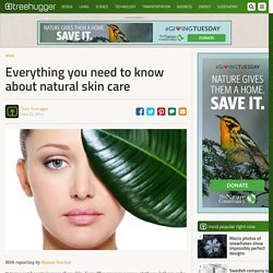 Everything you need to know about natural skin care