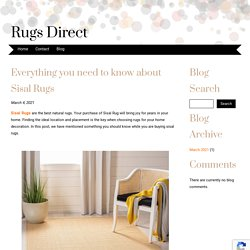 Everything you need to know about Sisal Rugs