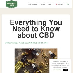 CBD - Everything You Need To Know - Smokable Herbs