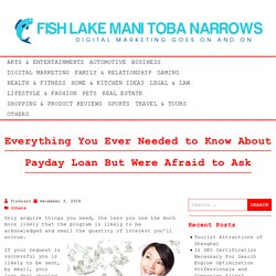 Everything You Ever Needed to Know About Payday Loan But Were Afraid to Ask – Fish Lake Mani Toba Narrows