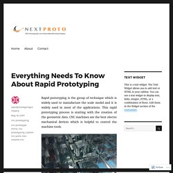 Everything Needs To Know About Rapid Prototyping