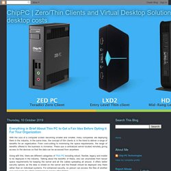Everything in Brief About Thin PC to Get a Fair Idea Before Opting it For Your Organization