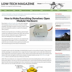 How to Make Everything Ourselves: Open Modular Hardware