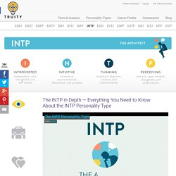 The INTP in Depth — Everything You Need to Know About the INTP Personality Type