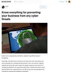 Know everything for preventing your business from any cyber threats