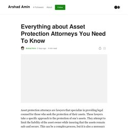 Everything about Asset Protection Attorneys You Need To Know