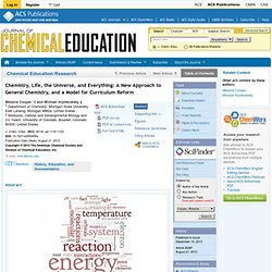 Chemistry, Life, the Universe, and Everything: A New Approach to General Chemistry, and a Model for Curriculum Reform - Journal of Chemical Education (ACS Publications and Division of Chemical Education)