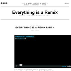 Everything is a Remix Part 4