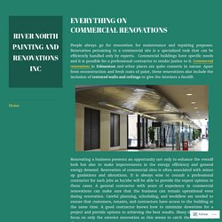 EVERYTHING ON COMMERCIAL RENOVATIONS – River North Painting and Renovations Inc