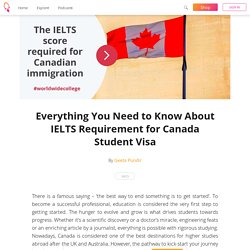Everything You Need to Know About IELTS Requirement for Canada Student Visa - Geeta Pundir