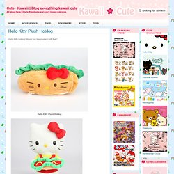 Blog everything kawaii cute - All about Hello Kitty to Rilakkuma and every kawaii cuteness.
