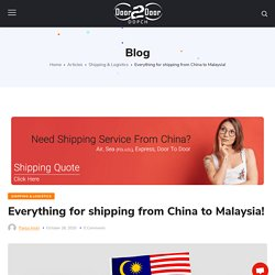 Everything for shipping from China to Malaysia