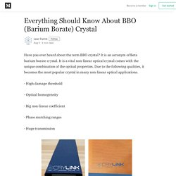 Everything Should Know About BBO (Barium Borate) Crystal
