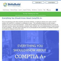 Everything You Should Know About CompTIA A+ – SkillsBuild Training