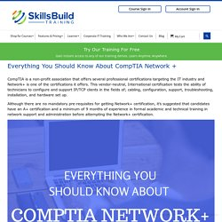 Everything You Should Know About CompTIA Network + – SkillsBuild Training