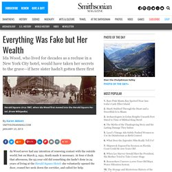 Everything Was Fake but Her Wealth