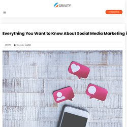 Everything You Want To Know About Social Media Marketing In