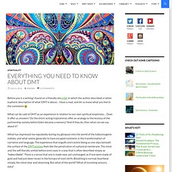 Everything you need to know about DMT