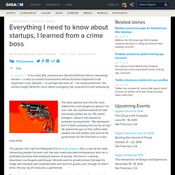 Everything I need to know about startups, I learned from a crime boss