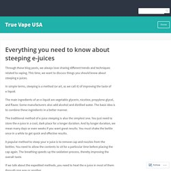 Everything you need to know about steeping e-juices – True Vape USA