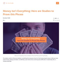 Money Isn't Everything: Here are Studies to Prove this Phrase