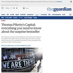 Thomas Piketty's Capital: everything you need to know about the surprise bestseller