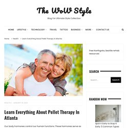 Learn Everything About Pellet Therapy In Atlanta