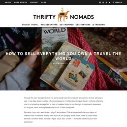 How to Sell Everything You Own & Travel the World - Thrifty Nomads