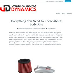 Everything You Need to Know About Body Kits – Underground Dynamics