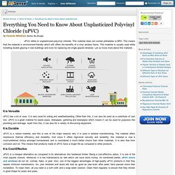 Everything You Need to Know About Unplasticized Polyvinyl Chloride (uPVC)