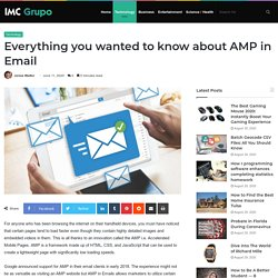Everything you wanted to know about AMP in Email