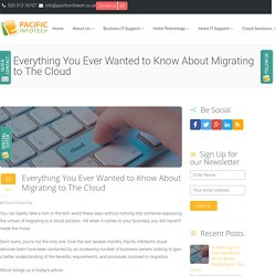 Everything You Ever Wanted to Know About Migrating to The Cloud