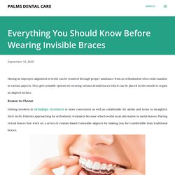 Everything You Should Know Before Wearing Invisible Braces