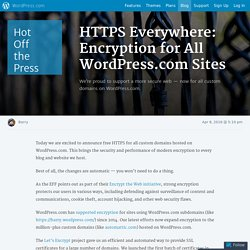HTTPS Everywhere: Encryption for All WordPress.comSites