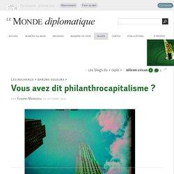 Vous avez dit philanthrocapitalisme ?