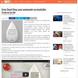 Evian Smart Drop, pour commander ses bouteilles d'eau en un clic