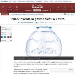 Evian invente la goutte d'eau à 1 euro