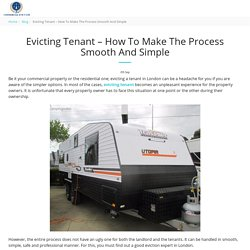 Evicting Tenant – How To Make The Process Smooth And Simple