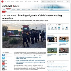 Evicting migrants: Calais's never-ending operation