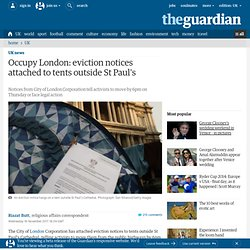 Occupy London: eviction notices attached to tents outside St Paul's | UK news