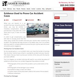 Evidence Used to Prove Car Accident Cases - Samer Habbas & Associates
