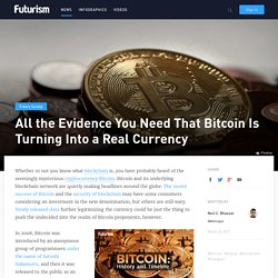 All the Evidence You Need That Bitcoin Is Turning Into a Real Currency