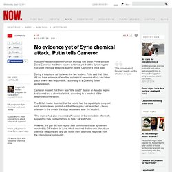 No evidence yet of Syria chemical attack, Putin tells Cameron